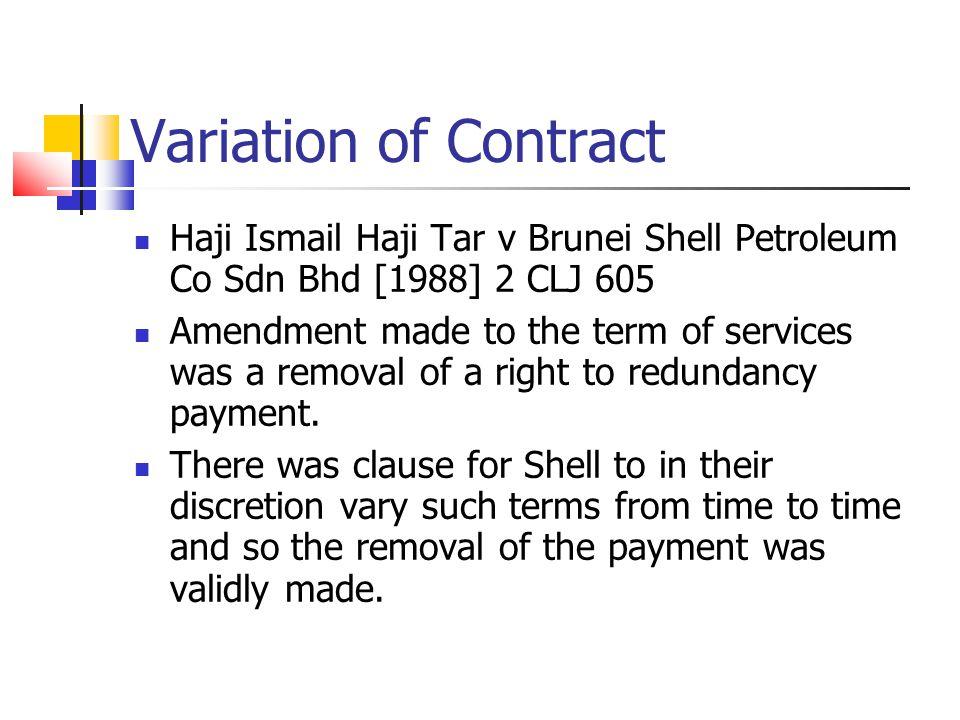 Variation of Contract Haji Ismail Haji Tar v Brunei Shell Petroleum Co Sdn Bhd [1988] 2 CLJ 605.